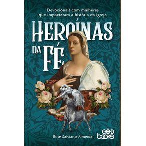 Heroinas-da-fe---Devocionais-com-mulheres-que-impactaram-a-historia-da-igreja