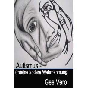 Autismus----M-Eine-Andere-Wahrnehmung