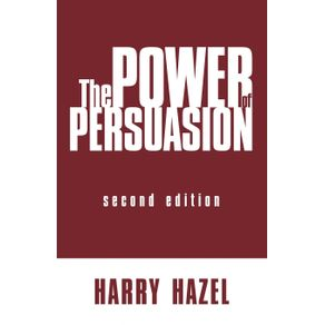 The-Power-of-Persuasion-Second-Edition