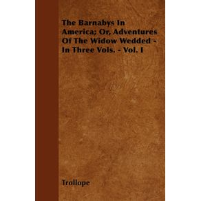 The-Barnabys-In-America--Or-Adventures-Of-The-Widow-Wedded---In-Three-Vols.---Vol.-I