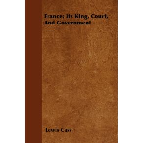 France--Its-King-Court-And-Government