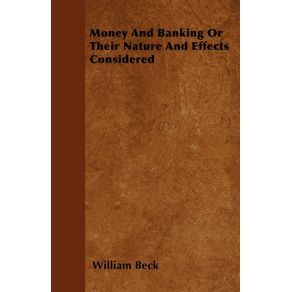Money-And-Banking-Or-Their-Nature-And-Effects-Considered