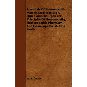 Essentials-of-Homoeopathic-Materia-Medica-Being-a-Quiz-Compend-Upon-the-Principles-of-Homoeopathy-Homoeopathic-Pharmacy-and-Homoeopathic-Materia-Med