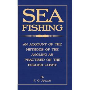 Sea-Fishing---An-Account-of-the-Methods-of-Angling-as-Practised-on-the-English-Coast