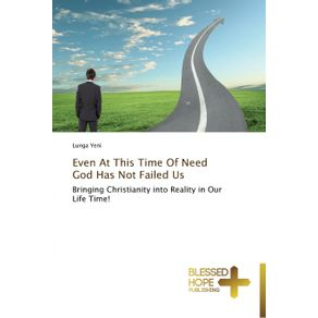 Even-At-This-Time-Of-Need-God-Has-Not-Failed-Us