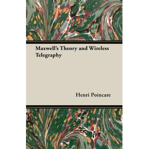 Maxwells-Theory-and-Wireless-Telegraphy