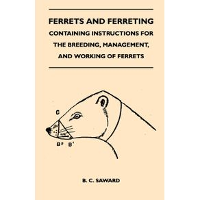 Ferrets-And-Ferreting---Containing-Instructions-For-The-Breeding-Management-And-Working-Of-Ferrets