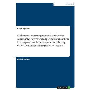 Dokumentenmanagement.-Analyse-der-Marktanteilsentwicklung-eines-serbischen-Leasingunternehmens-nach-Einfuhrung-eines-Dokumentmanagementsystems