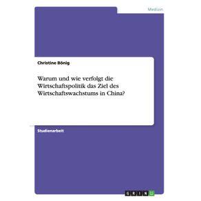 Warum-und-wie-verfolgt-die-Wirtschaftspolitik-das-Ziel-des-Wirtschaftswachstums-in-China-