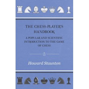 The-Chess-Players-handbook---A-Popular-and-Scientific-Introduction-to-the-Game-of-Chess