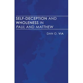 Self-Deception-and-Wholeness-in-Paul-and-Matthew