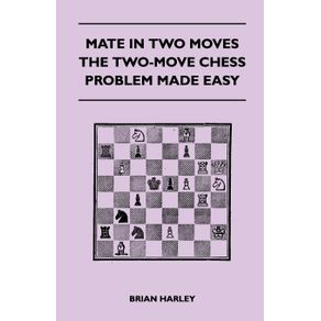 Mate-In-Two-Moves---The-Two-Move-Chess-Problem-Made-Easy
