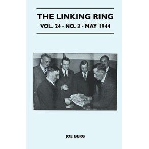 The-Linking-Ring---Vol.-24---No.-3---May-1944