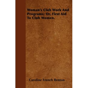 Womans-Club-Work-and-Programs--Or-First-Aid-to-Club-Women.