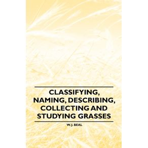 Classifying-Naming-Describing-Collecting-and-Studying-Grasses