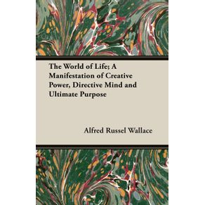 The-World-of-Life--A-Manifestation-of-Creative-Power-Directive-Mind-and-Ultimate-Purpose