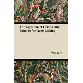 The-Digestion-of-Grasses-and-Bamboo-for-Paper-Making