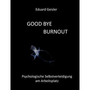 GOOD-BYE-BURNOUT