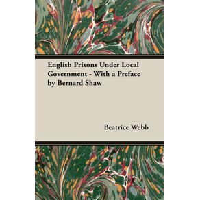 English-Prisons-Under-Local-Government---With-a-Preface-by-Bernard-Shaw