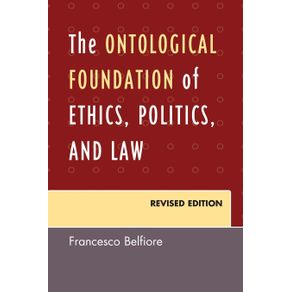 The-Ontological-Foundation-of-Ethics-Politics-and-Law-Revised-Edition