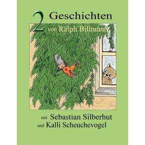 Zwei-Geschichten-mit-Sebastian-Silberhut-und-Kalli-Scheuchevogel