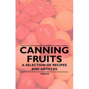 Canning-Fruits---A-Selection-of-Recipes-and-Articles