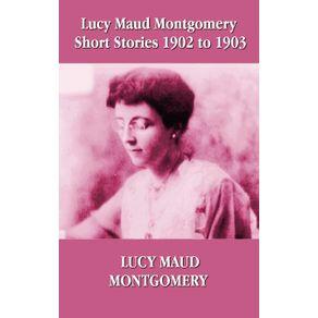 Lucy-Maud-Montgomery-Short-Stories-1902-1903