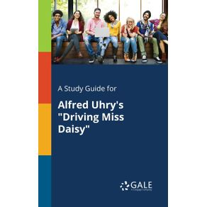 A-Study-Guide-for-Alfred-Uhrys-Driving-Miss-Daisy