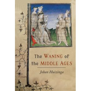The-Waning-of-the-Middle-Ages