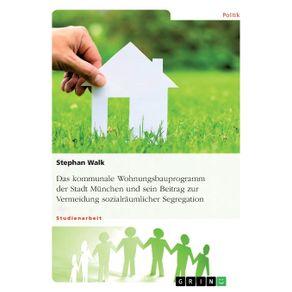 Das-kommunale-Wohnungsbauprogramm-der-Stadt-Munchen-und-sein-Beitrag-zur-Vermeidung-sozialraumlicher-Segregation
