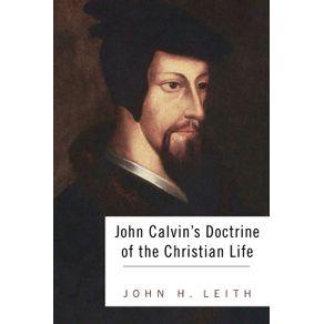 John-Calvins-Doctrine-of-the-Christian-Life