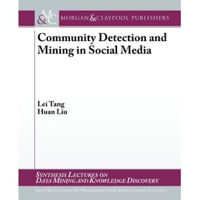 Community-Detection-and-Mining-in-Social-Media