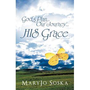 Gods-Plan...Our-Journey...His-Grace
