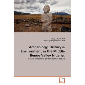 Archeology-History---Environment-in-the-Middle-Benue-Valley-Nigeria