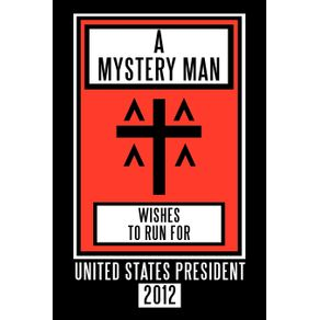 A-Mystery-Man-Wishes-to-Run-for-United-States-President-2012