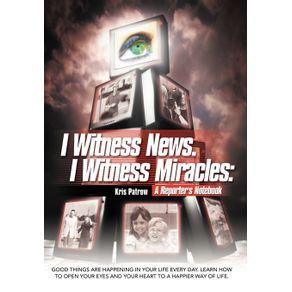 I-Witness-News.-I-Witness-Miracles