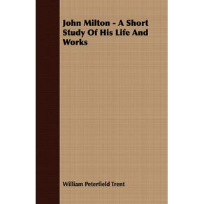 John-Milton---A-Short-Study-Of-His-Life-And-Works
