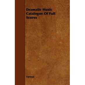 Dramatic-Music-Catalogue-of-Full-Scores