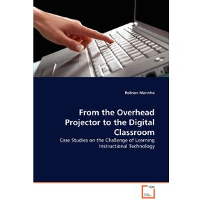 From-the-Overhead-Projector-to-the-Digital-Classroom