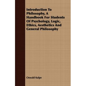 Introduction-To-Philosophy-A-Handbook-For-Students-Of-Psychology-Logic-Ethics-Aesthetics-And-General-Philosophy