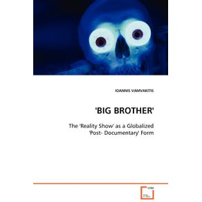 BIG-BROTHER---The-Reality-Show-as-a-Globalized-Post--Documentary-Form