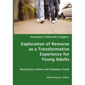 Exploration-of-Remorse-as-a-Transformative-Experience-for-Young-Adults---Restorative-Justice-and-Homeless-Youth