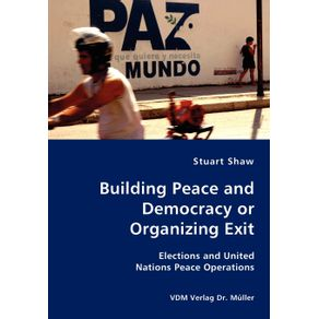 Building-Peace-and-Democracy-or-Organizing-Exit