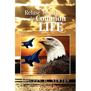 Refuse-to-Live-the-Common-Life