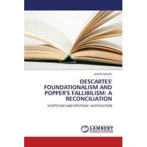 Descartes-Foundationalism-and-Poppers-Fallibilism
