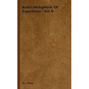 Kants-Metaphysic-of-Experience---Vol-II
