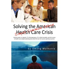 Solving-the-American-Health-Care-Crisis