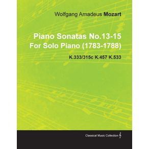 Piano-Sonatas-No.13-15-by-Wolfgang-Amadeus-Mozart-for-Solo-Piano--1783-1788--K.333-315c-K.457-K.533