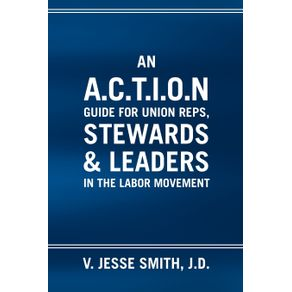 An-A.C.T.I.O.N-Guide-for-Union-Reps-Stewards---Leaders-in-the-Labor-Movement