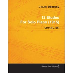 12-Etudes-by-Claude-Debussy-for-Solo-Piano--1915--Cd143-l.136-